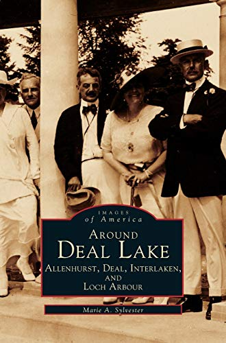 Around Deal Lake: Allenhurst, Deal, Interlaken, and Loch Arbour: Marie A Sylvester