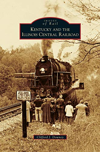 9781531643683: Kentucky and the Illinois Central Railroad