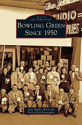 9781531643805: Bowling Green Since 1950