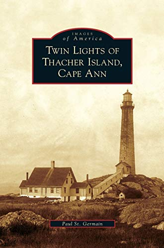9781531647421: Twin Lights of Thacher Island, Cape Ann