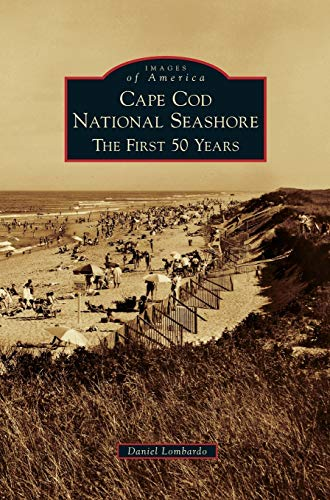 9781531647827: Cape Cod National Seashore: The First 50 Years