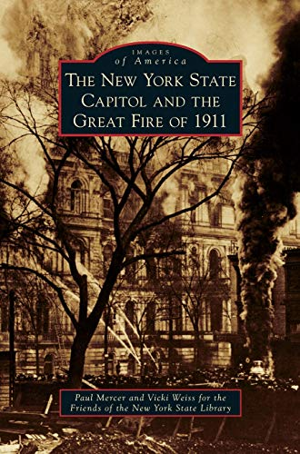 9781531648664: New York State Capitol and the Great Fire of 1911