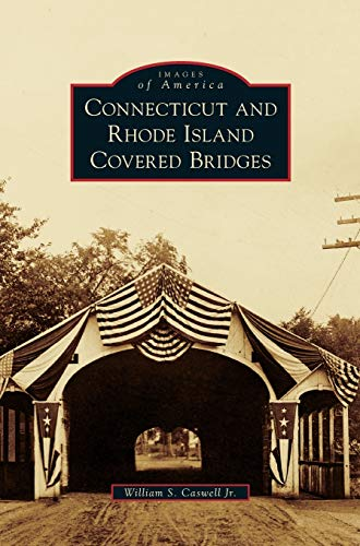 9781531649807: Connecticut and Rhode Island Covered Bridges