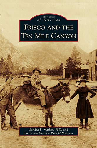 9781531649876: Frisco and the Ten Mile Canyon