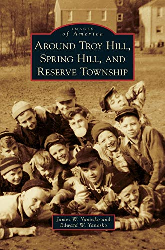 9781531650131: Around Troy Hill, Spring Hill, and Reserve Township