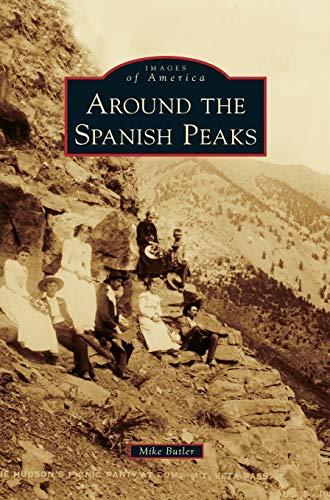9781531650414: Around the Spanish Peaks