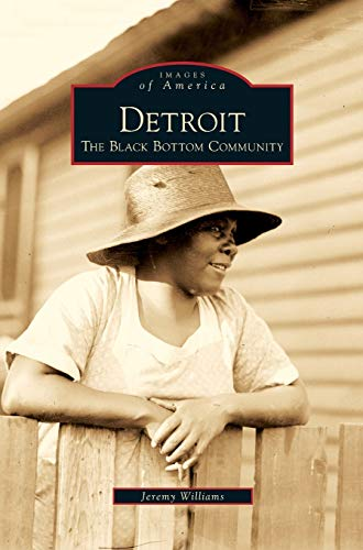 9781531651053: Detroit: The Black Bottom Community