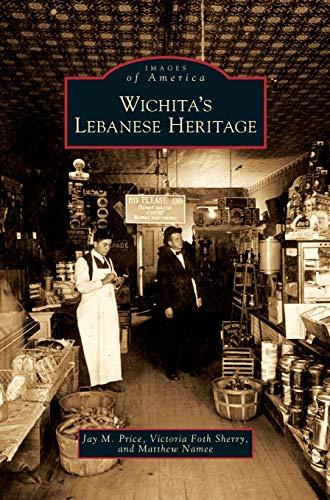9781531651107: Wichita's Lebanese Heritage