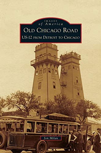 9781531651695: Old Chicago Road: US-12 from Detroit to Chicago