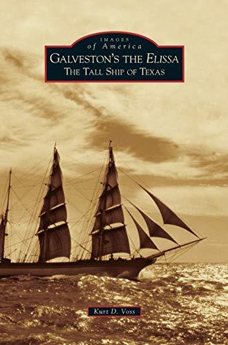 9781531651862: Galveston's the Elissa: The Tall Ship of Texas