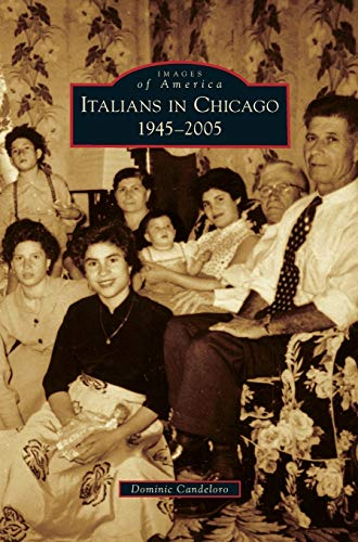 9781531655655: Italians in Chicago, 1945-2005