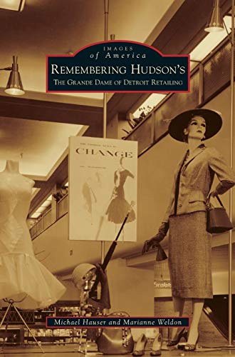 9781531655679: Remembering Hudson's: The Grand Dame of Detroit Retailing