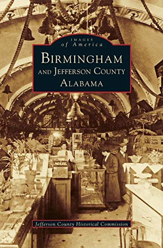 9781531658472: Birmingham and Jefferson County Alabama