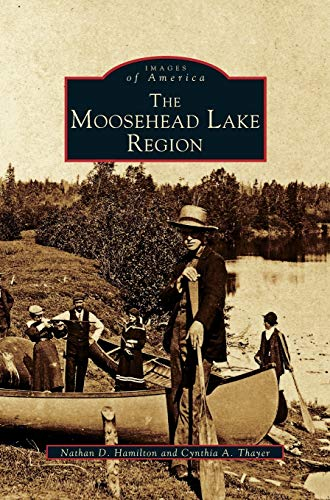 9781531659417: Moosehead Lake Region