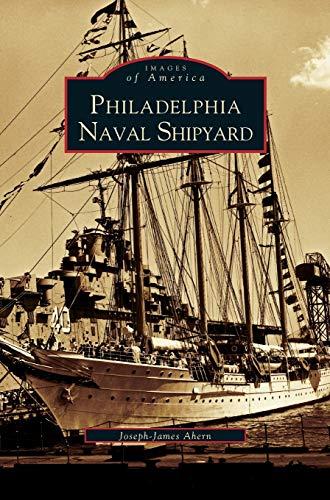 Philadelphia Naval Shipyard: Joseph-James Ahern