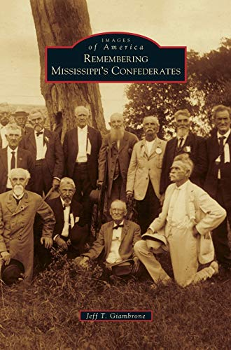 9781531663803: Remembering Mississippi's Confederates