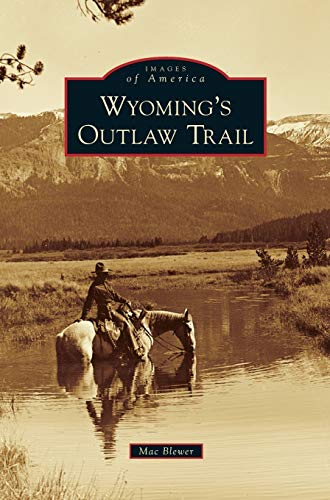 9781531664879: Wyoming's Outlaw Trail