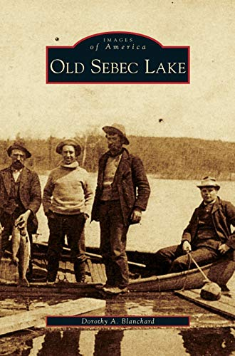 9781531665685: Old Sebec Lake