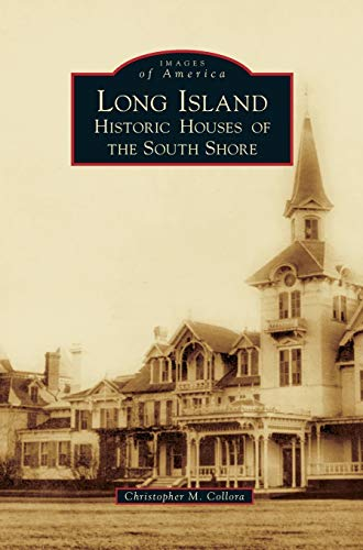 9781531666132: Long Island Historic Houses of the South Shore