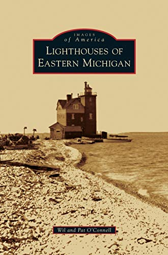 Lighthouses of Eastern Michigan (Hardback or Cased: O'Connell, Wil