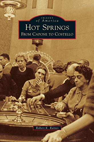 9781531668501: Hot Springs: From Capone to Costello