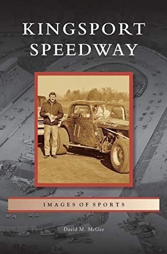 9781531671662: Kingsport Speedway