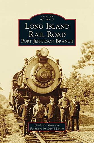 Long Island Rail Road: Port Jefferson Branch: David D Morrison