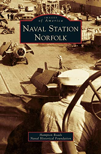 Naval Station Norfolk: Hampton Roads Naval Historical Foundatio