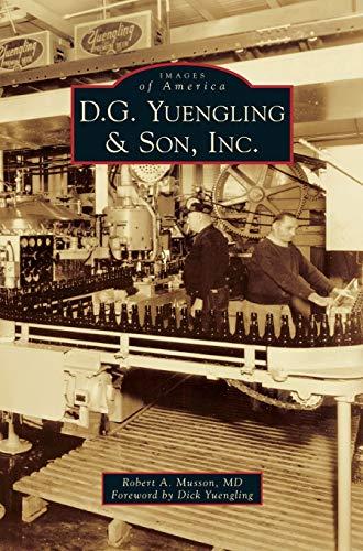 9781531672140: D.G. Yuengling & Son, Inc.