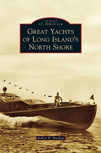 9781531673079: Great Yachts of Long Island's North Shore