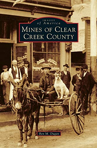9781531675134: Mines of Clear Creek County