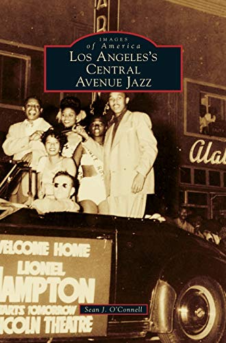 Los Angeles's Central Avenue Jazz: Sean J O'Connell