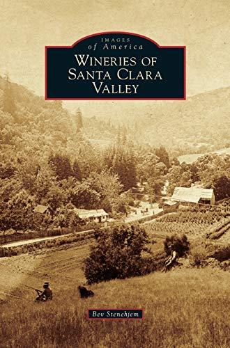 9781531677664: Wineries of Santa Clara Valley