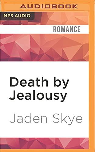 Death by Jealousy: Jaden Skye