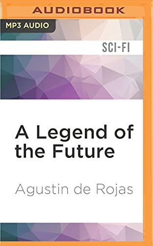 A Legend of the Future: Agustín Rojas
