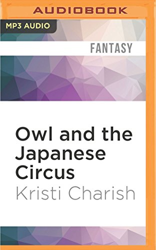 Owl and the Japanese Circus (Adventures of Owl): Kristi Charish
