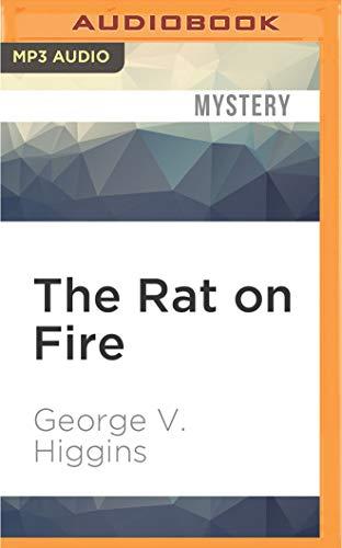 The Rat on Fire: George V Higgins