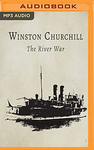 The River War: Sir Winston Churchill
