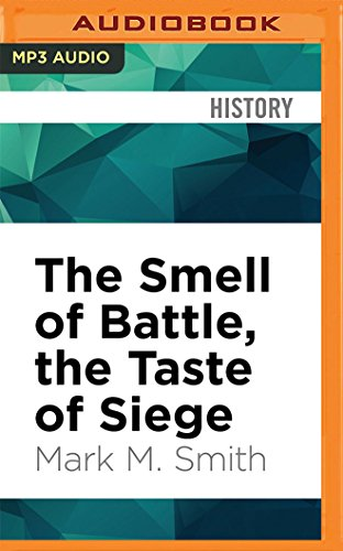 9781531819347: The Smell of Battle, the Taste of Siege: A Sensory History of the Civil War