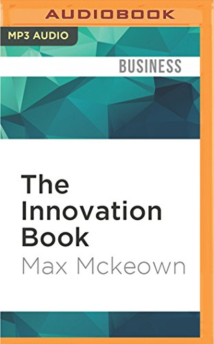 The Innovation Book: How to Manage Ideas and Execution for Outstanding Results: Max Mckeown