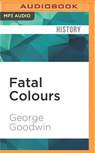 Fatal Colours: Towton 1461: England s Most Brutal Battle: George Goodwin