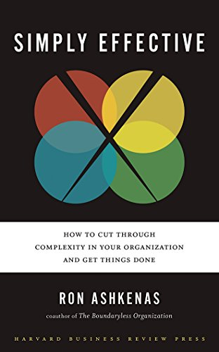 9781531836184: Simply Effective: How to Cut Through Complexity in Your Organization and Get Things Done