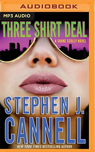 Three Shirt Deal: A Shane Scully Novel: Cannell, Stephen J./