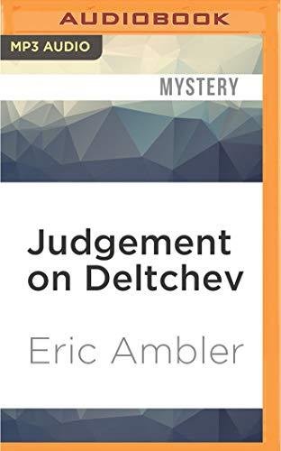 Judgement on Deltchev: Eric Ambler