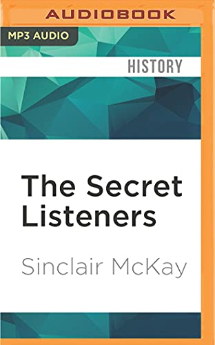 9781531843618: The Secret Listeners: How the y Service Intercepted the Secret German Codes for Bletchley Park