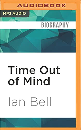 Time Out of Mind: The Lives of Bob Dylan: Ian Bell