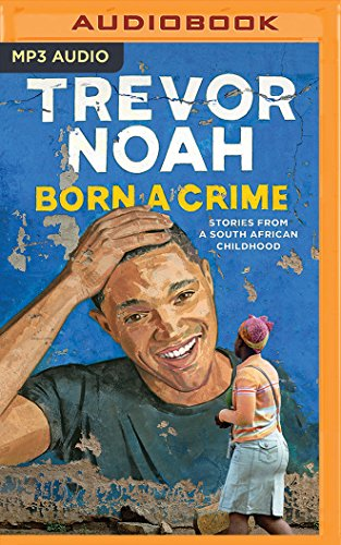 9781531865047: Born a Crime: Stories from a South African Childhood
