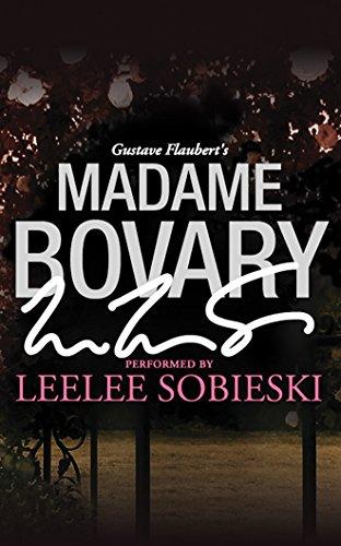 Madame Bovary: A Signature Performance by Leelee Sobieski: Gustave Flaubert
