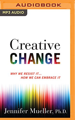 9781531867638: Creative Change: Why We Resist It...How We Can Embrace It