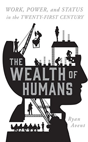 9781531867690: The Wealth of Humans: Work, Power, and Status in the Twenty-first Century